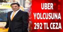 UBER YOLCUSUNA 292 TL CEZA