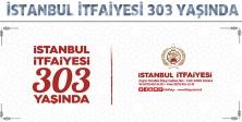 İSTANBUL İTFAİYESİ 303 YAŞINDA