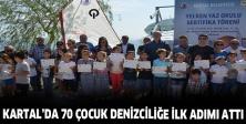 Kartal'da 70 çocuk denizciliğe ilk adımı attı