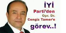 İYİ Parti'de Opr. Dr. Cengiz Tamer'e görev..!
