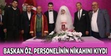 Başkan Öz, personelinin nikahını kıydı