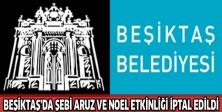 Beşiktaş'da Şebi Aruz ve Noel etkinliği iptal edildi