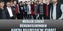 Meslek Lisesi Öğrencilerinden Kartal Belediyesi'ne Ziyaret