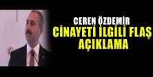 Ceren Özdemir cinayetiyle ilgili flaş açıklamalar.