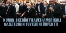 Erdoğan'ın Ayasofya'daki Kuran-ı Kerim tilaveti Amerikalı gazetecinin tüylerini ürpertti