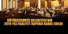 Büyükçekmece Belediyesi'nin 2019 yılı Faaliyet Raporu kabul edildi