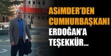 Asimder'den Cumhurbaşkanı Erdoğan'a Teşekkür…