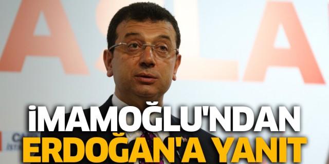 İmamoğlu'dan Erdoğan'ın sözlerine yanıt!