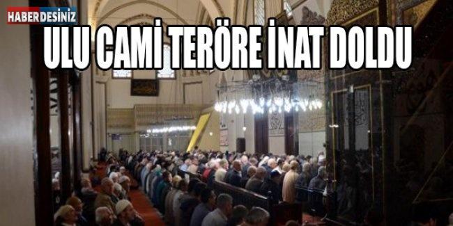 Ulu Cami teröre inat doldu