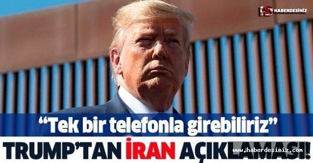Donald Trump'tan çarpıcı İran açıklaması! ''Tek bir telefonla girebiliriz''.