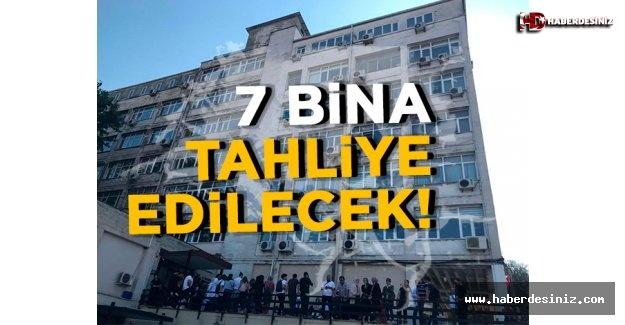 Çapa'daki 7 bina tahliye edilecek!