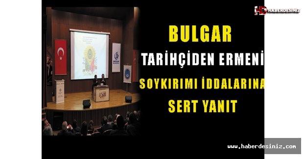 Bulgar tarihçiden Ermeni soykırımı iddialarına sert yanıt
