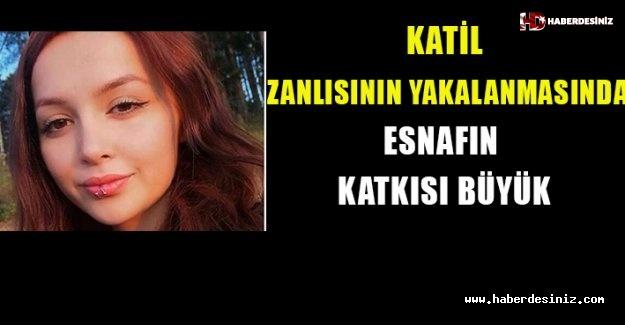 Ceren Özdemir'in katil zanlısının yakalanmasında esnafın katkısı büyük.