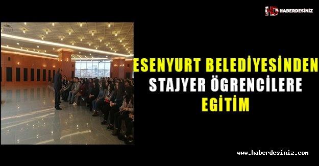 Esenyurt Belediyesi'nden Stajyer Ögrencilere Eğitim