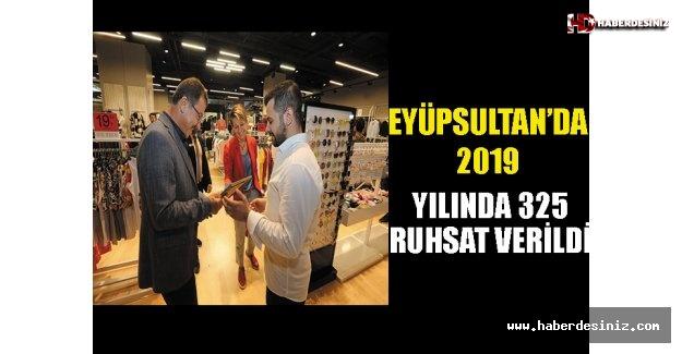 Eyüpsultan'da 2019 Yılında 325 ruhsat verildi