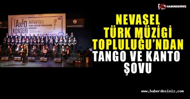 Nevasel Türk Müziği Topluluğu'ndan Tango ve Kanto şovu