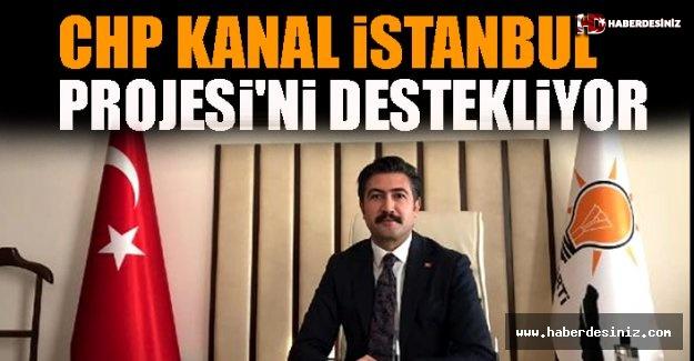 Chp Kanal İstanbul Projesi'ni Destekliyor!