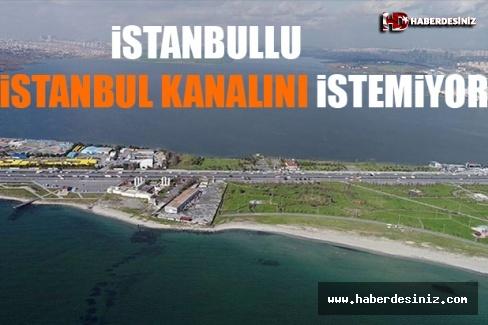 İstanbullu Kanal İstanbul'u İstemiyor