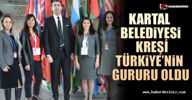 Kartal Belediyesi Kreşi Türkiye'nin Gururu Oldu