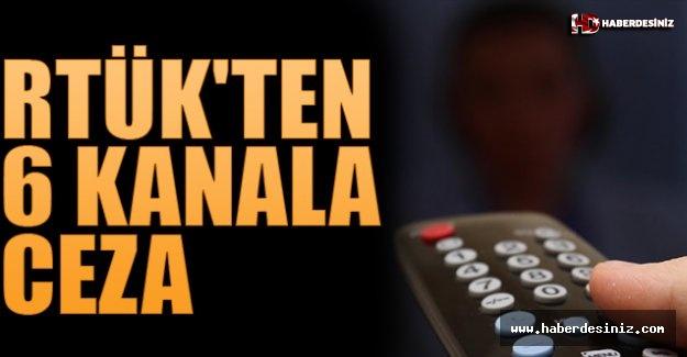 RTÜK'ten 6 Kanala Ceza