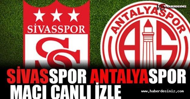 Sivasspor Antalyaspor Maçı Canlı İzle