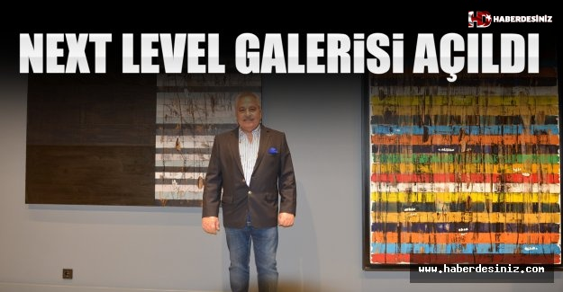 Next Level Çukurambar Sanat Galerisi'nde Kapılarını Açtı