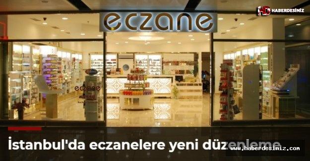 İstanbul'da eczanelere yeni düzenleme