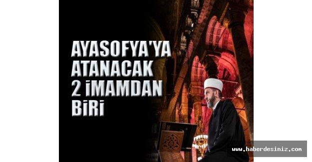 Ayasofya'ya atanacak 2 imamdan biri