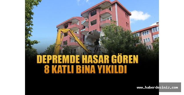 Depremde hasar gören 8 katlı bina yıkıldı
