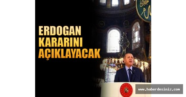 Erdoğan Ayasofya kararına 20.53'te millete seslenecek