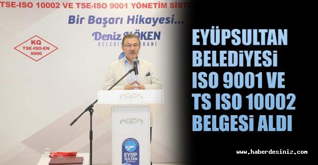 Eyüpsultan Belediyesi, Iso 9001 Ve Ts Iso 10002 Belgesi Aldı