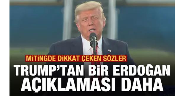 ABD Başkanı Trump'tan bir Erdoğan açıklaması daha
