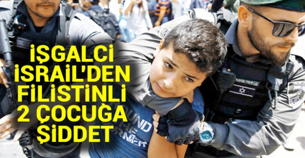 İşgalci İsrail'den Filistinli 2 çocuğa şiddet