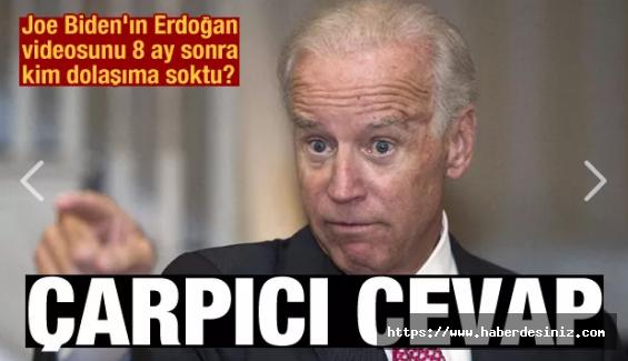 Joe Biden'ın Erdoğan videosunu 8 ay sonra kim dolaşıma soktu? Çarpıcı gerçek