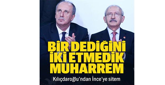 Kılıçdaroğlu'ndan İnce'ye sitem: Çok haksızlık yaptı ne istediyse verdik