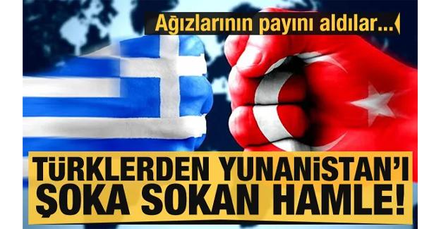 Türklerden Yunanistan'ı şok sokan hamle! Ağızlarının payını aldılar...