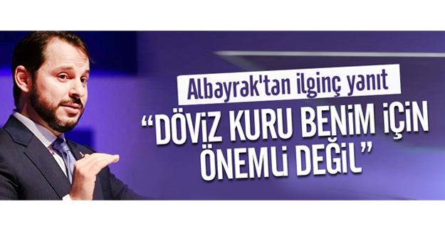 Bakan Albayak'tan ilginç yanıt: Döviz kuru benim için önemli değil!