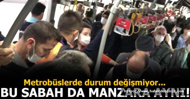 Metrobüslerde manzara aynı! Yine duraklar doldu, araçlar tıklım tıklım ve sosyal mesafe yok...