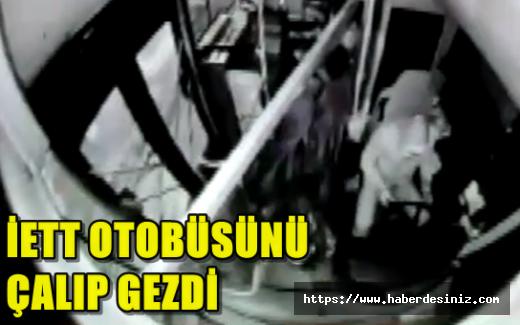 Kadıköy'de çaldığı İETT otobüsünü Taksim'de bıraktı