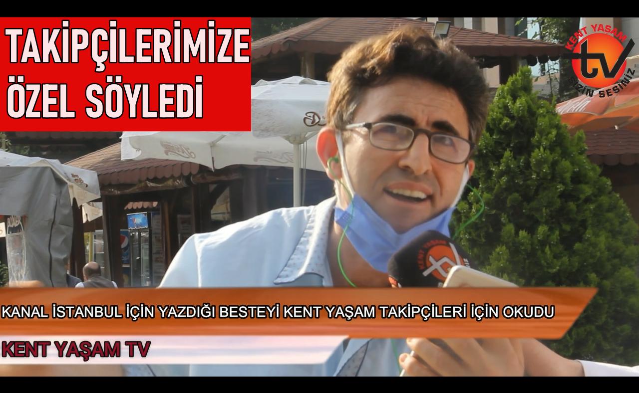 Kanal İstanbul'a yazdığı besteyi Haberdesiniz takipçileri için söyledi