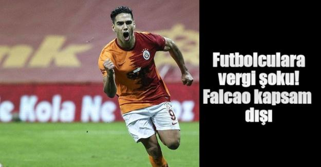 Futbolculara vergi şoku! Falcao kapsam dışı