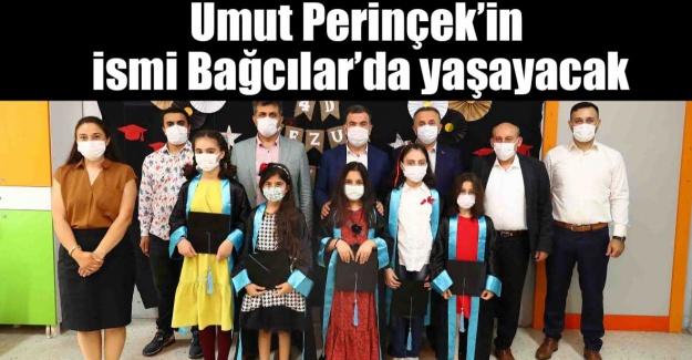 Umut Perinçek'in ismi Bağcılar'da yaşayacak