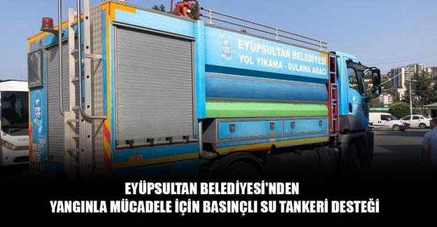 Yangınla mücadele için basınçlı su tankeri desteği