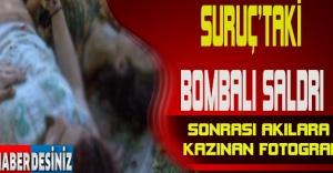 Suruç'taki bombalı saldırı sonrası akıllara kazınan fotoğraf