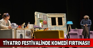 TİYATRO FESTİVALİNDE KOMEDİ FIRTINASI!