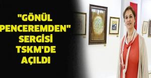 """""""Gönül Penceremden"""" sergisi TSKM'de açıldı"""