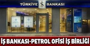 İş Bankası-Petrol Ofisi iş birliği