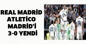 Real Madrid Atletico Madrid'i 3-0 yendi