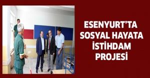 ESENYURT'TA SOSYAL HAYATA İSTİHDAM PROJESİ