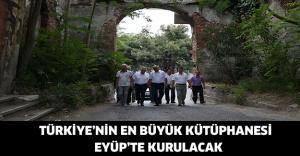 Türkiye'nin en büyük kütüphanesi Eyüp'te kurulacak